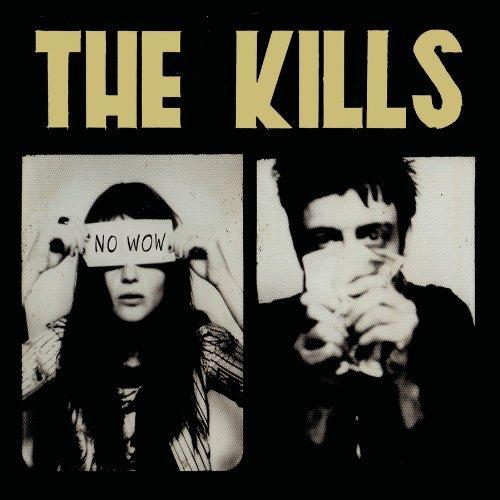 The Kills – No Wow (2005) [FLAC]