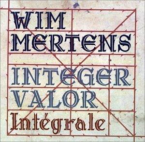 Wim Mertens – Integer Valor (1998) [FLAC]