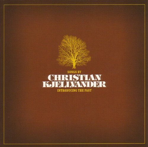 Christian Kjellvander – Introducing The Past (2003) [FLAC]