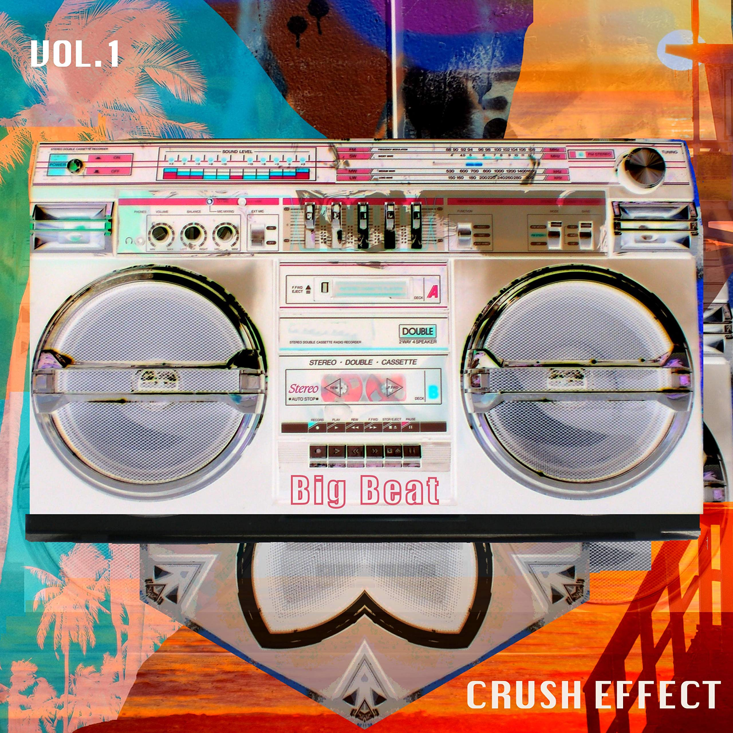 Crush Effect – Big Beat, Vol. 1 (2021) [FLAC]