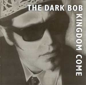 The Dark Bob - Kingdom Come (1999) [FLAC] Download