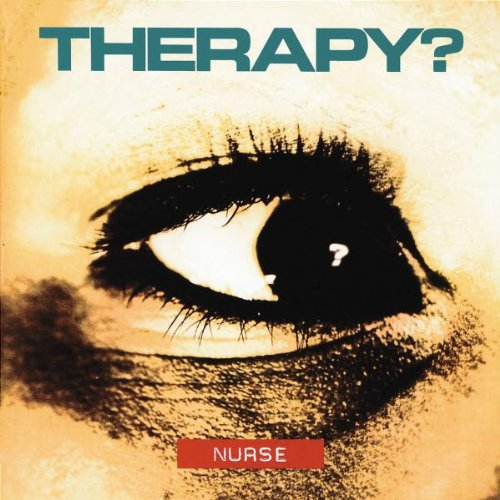 Therapy? - Nurse (1992) [FLAC] Download