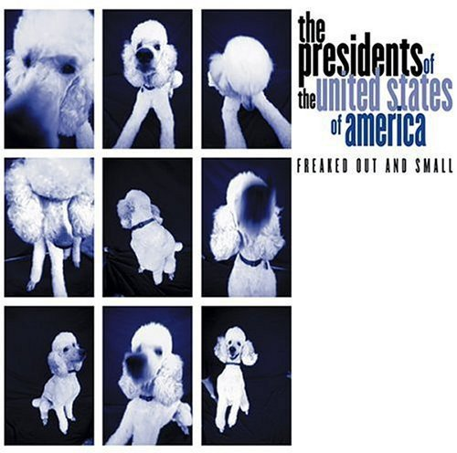 The Presidents Of The United States Of America – Freaked Out And Small (2000) [FLAC]