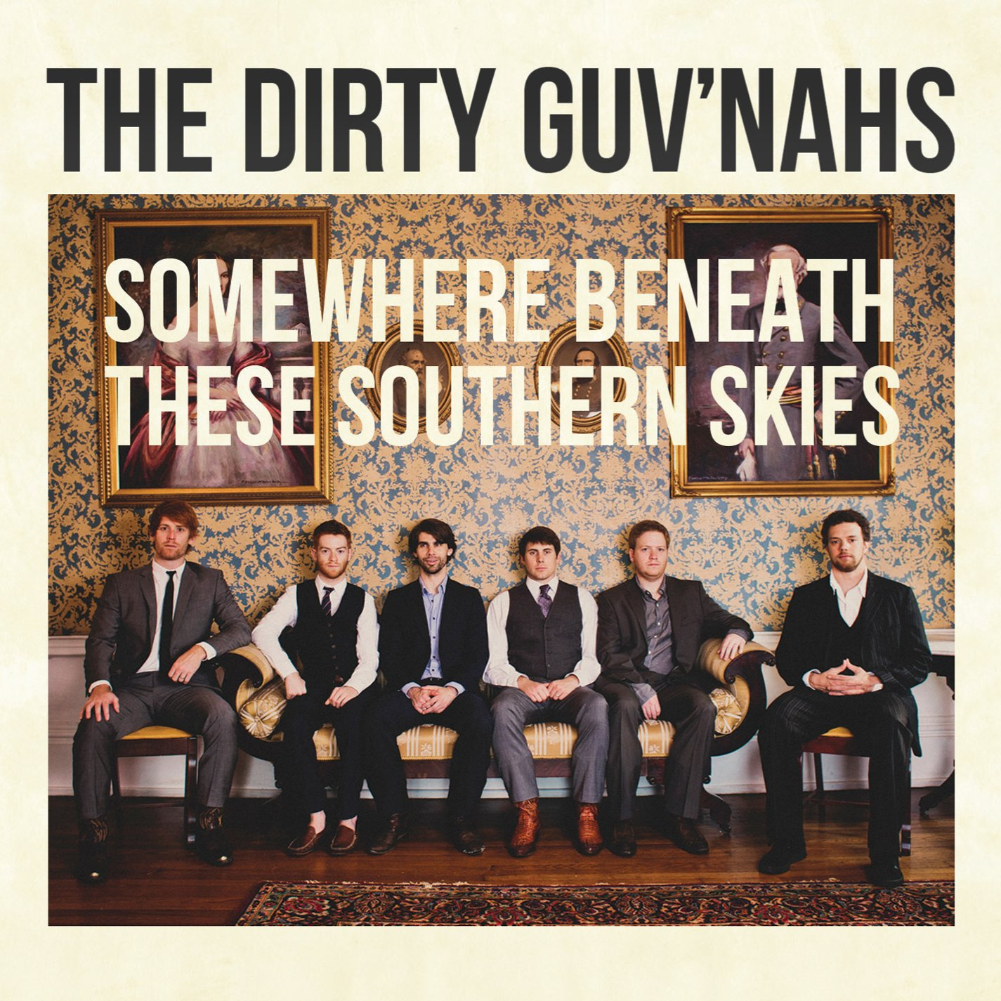 The Dirty Guv'nahs - Somewhere Beneath These Southern Skies (2013) [FLAC] Download