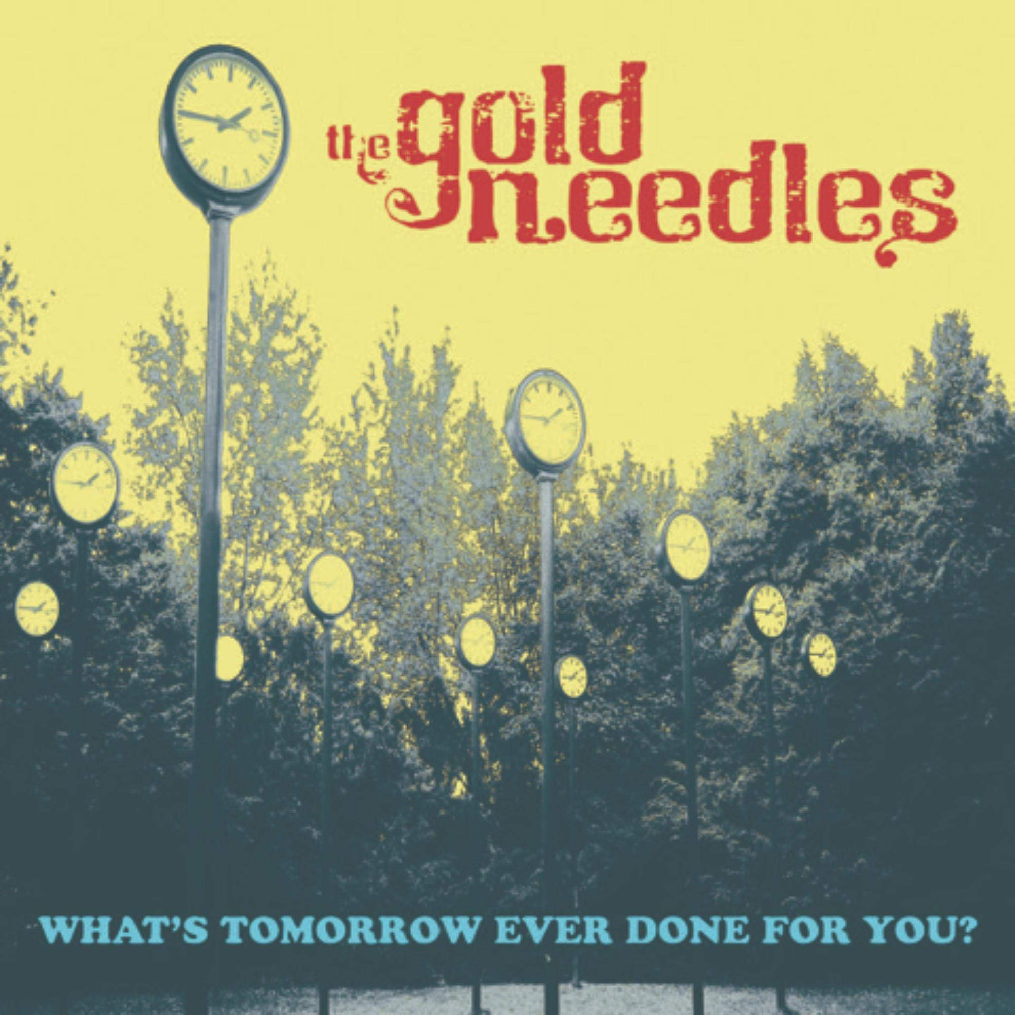 The Gold Needles - What's Tomorrow Ever Done For You? (2021) [FLAC] Download