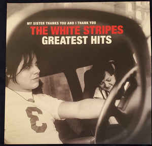 The White Stripes – My Sister Thanks You And I Thank You Greatest Hits (2021) [FLAC]