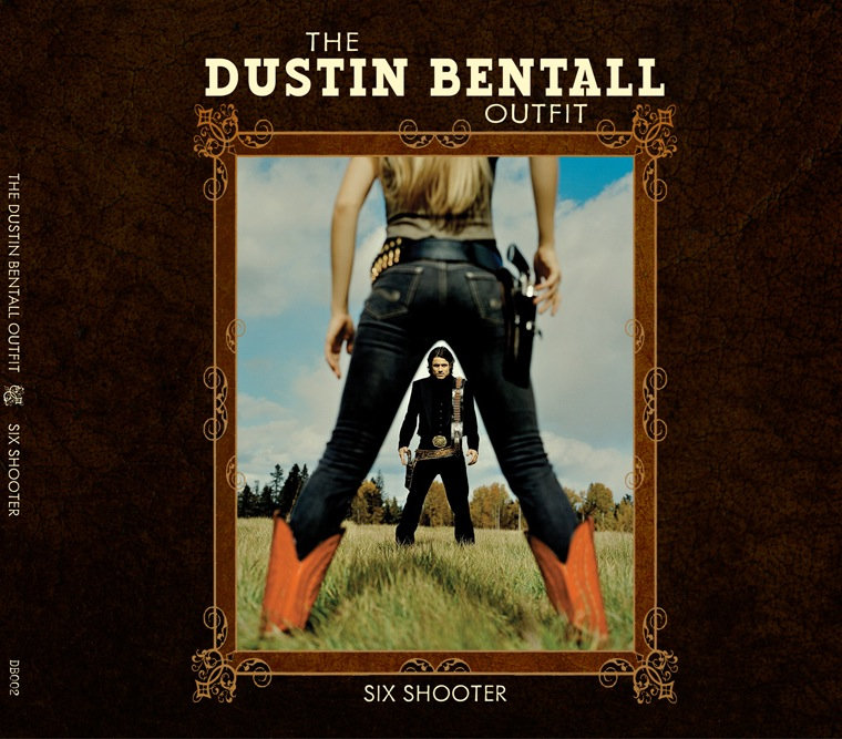 The Dustin Bentall Outfit – Six Shooter (2010) [FLAC]