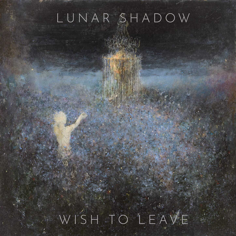Lunar Shadow – Wish to Leave (2021) [FLAC]