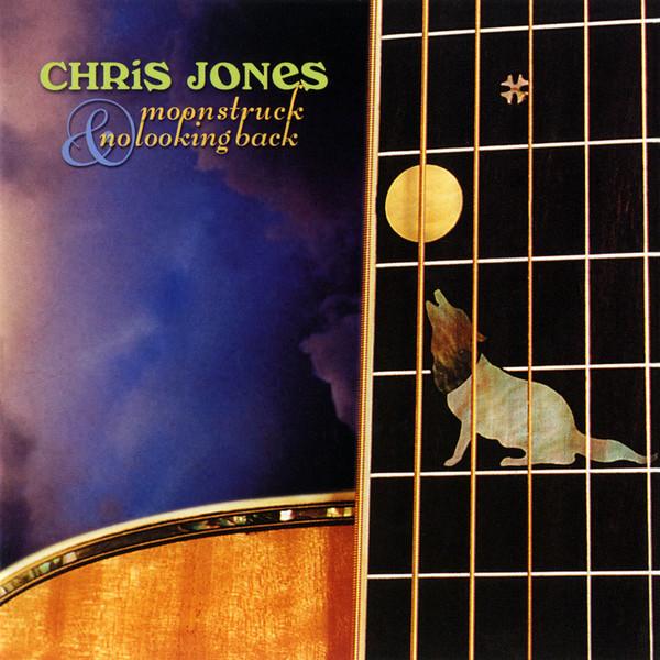 Chris Jones - Moonstruck & No Looking Back (2000) [FLAC] Download