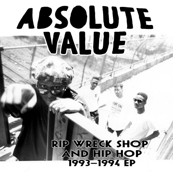 Absolute Value - Rip Wreck Shop And Hip Hop 1993-1994 (2021) [FLAC] Download