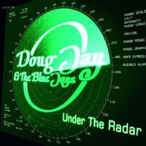 Doug Jay & The Blue Jays - Under The Radar (2007) [FLAC] Download