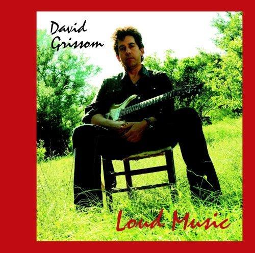 David Grissom - Loud Music (2008) [FLAC] Download