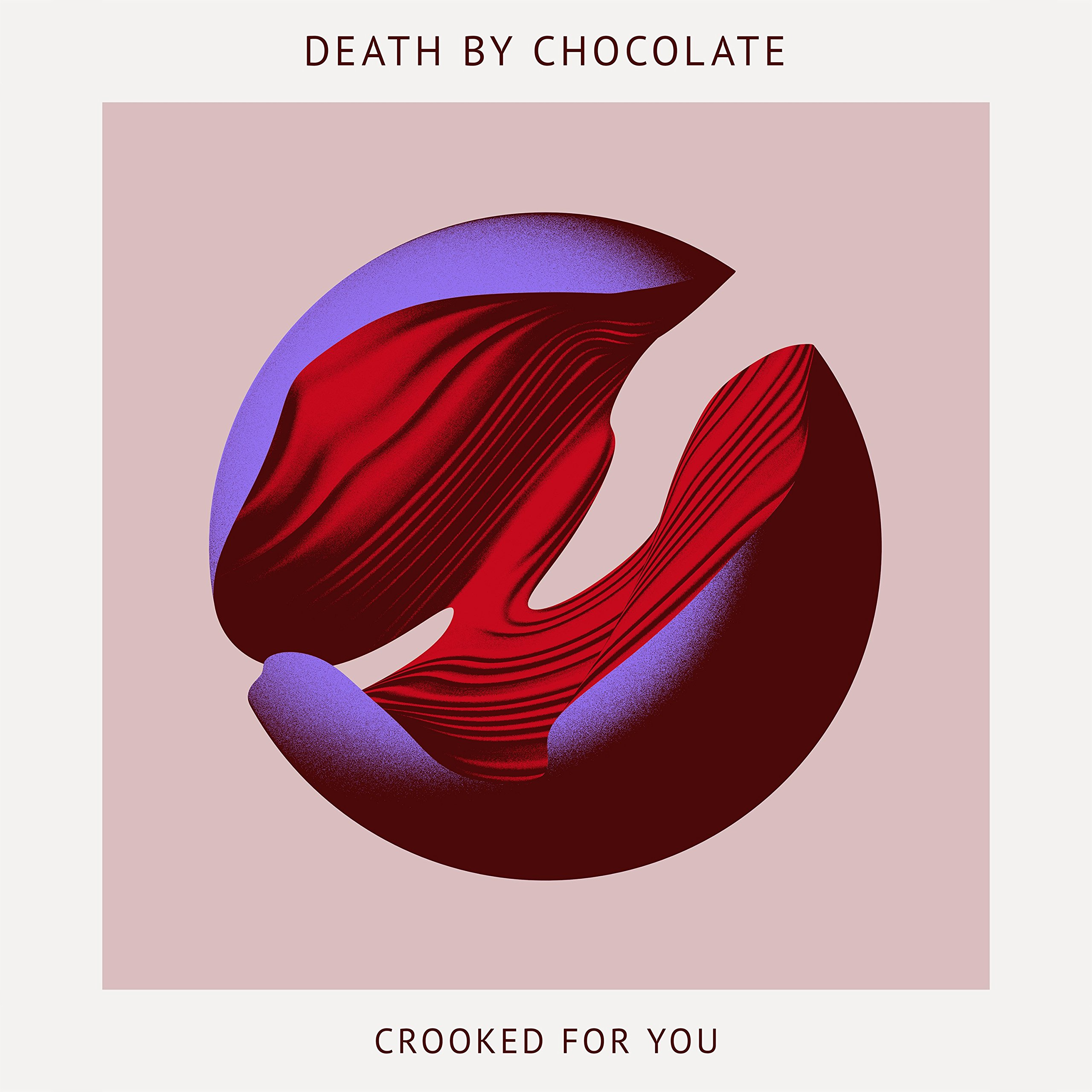 Death By Chocolate - Crooked For You (2017) [FLAC] Download