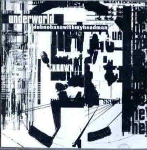 Underworld - Dubnobasswithmyheadman (2014) [FLAC] Download