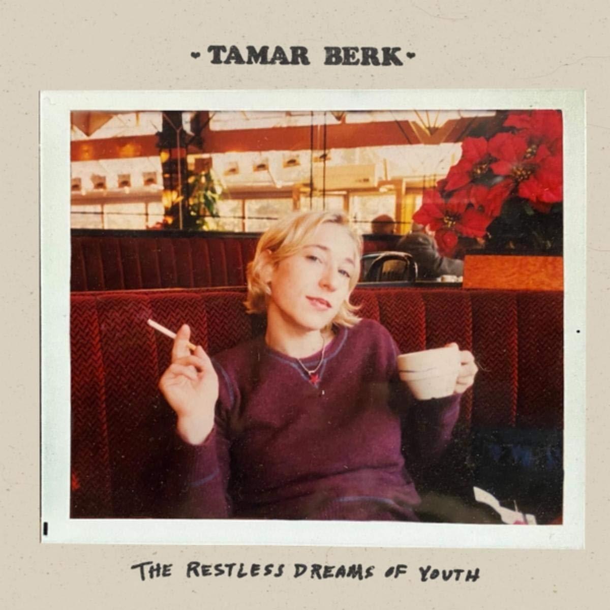 Tamar Berk - The Restless Dreams Of Youth (2021) [FLAC] Download