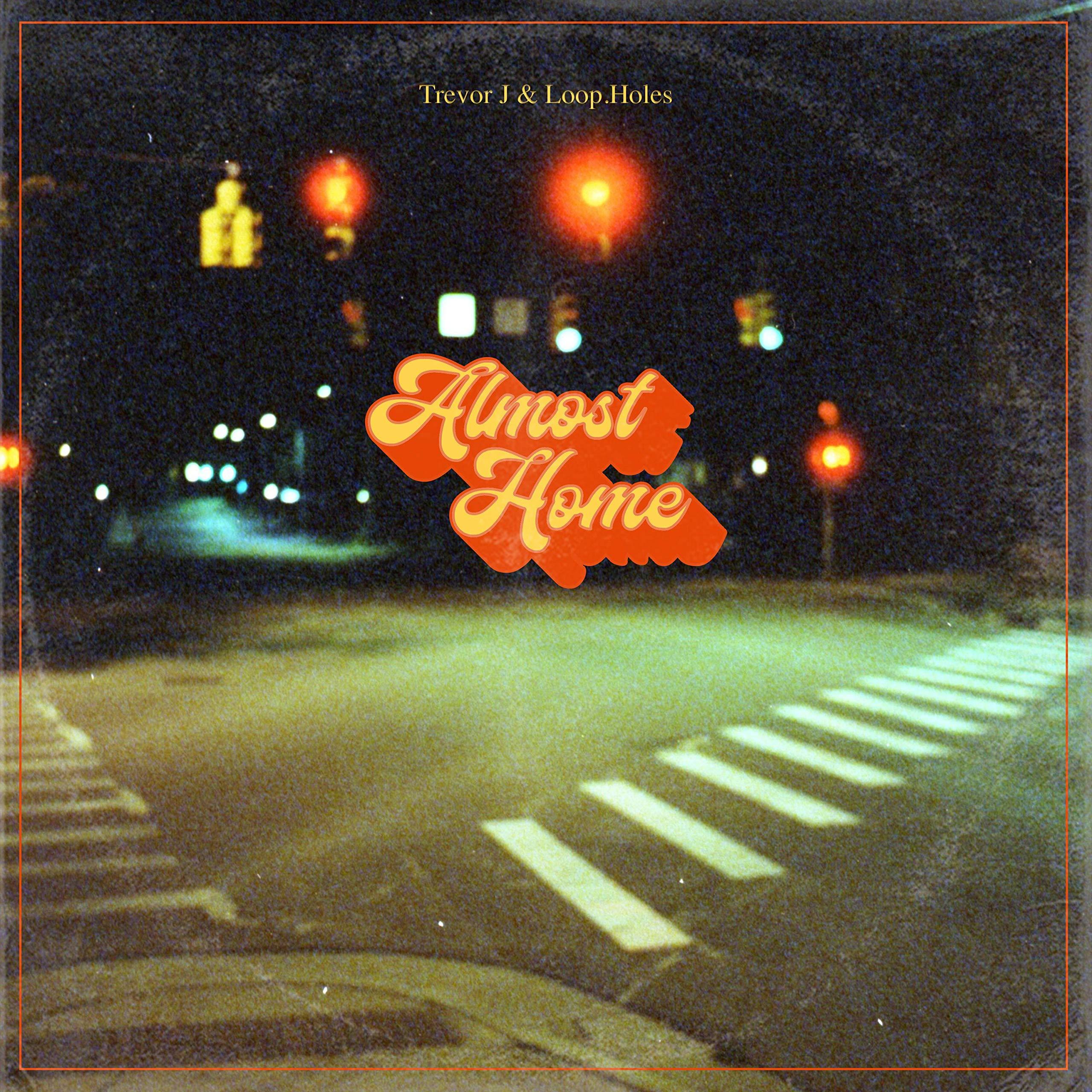 Trevor J & Loop.Holes - Almost Home (2021) [FLAC] Download