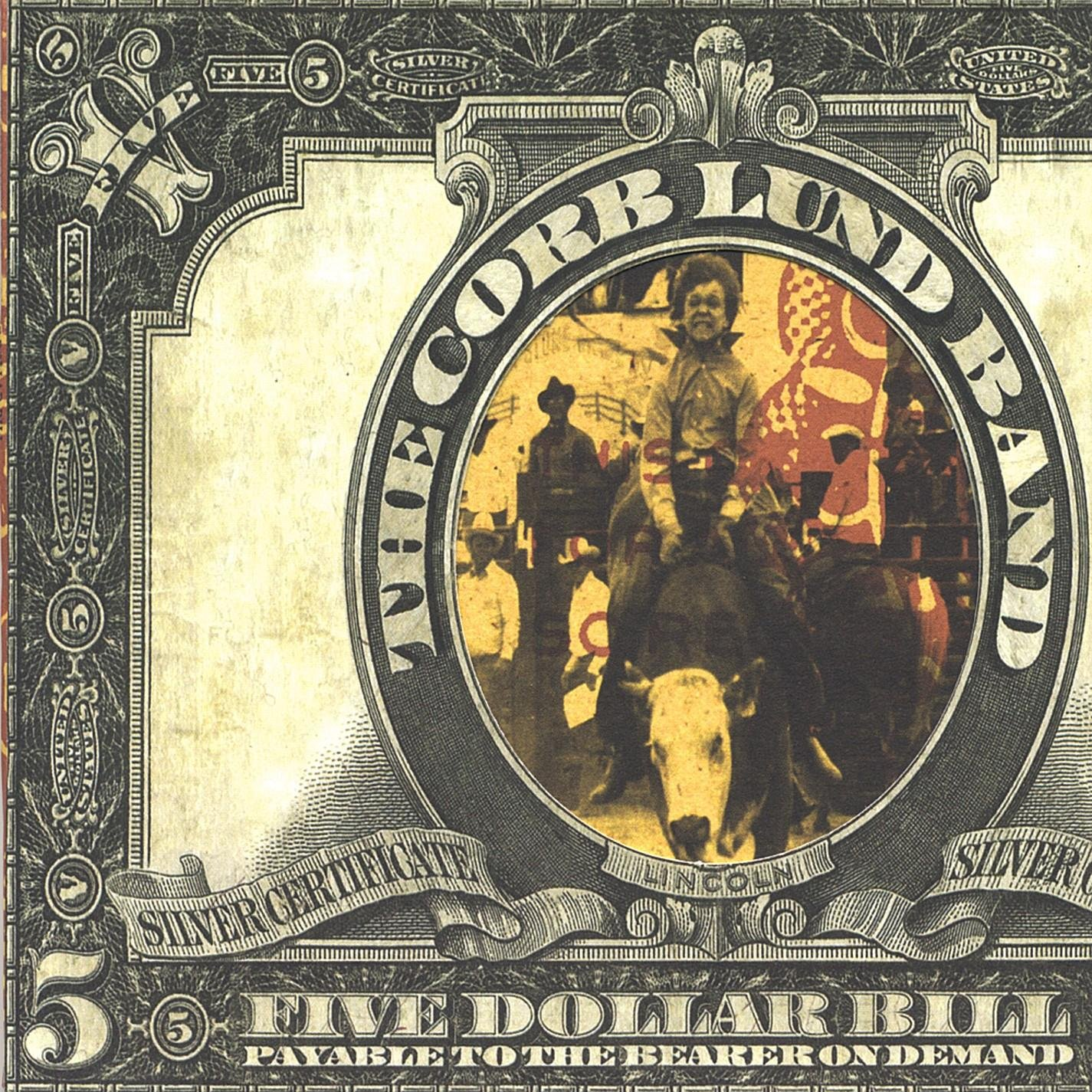 The Corb Lund Band - Five Dollar Bill (2002) [FLAC] Download