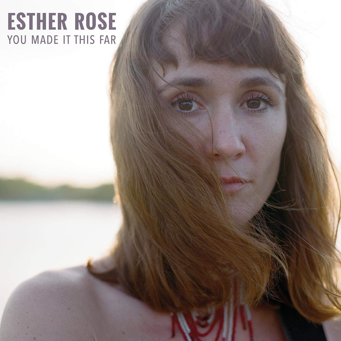 Esther Rose - You Made It This Far (2019) [FLAC] Download