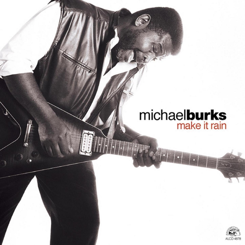 Michael Burks - Make It Rain (2001) [FLAC] Download