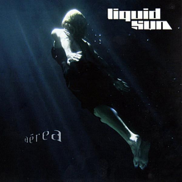 Liquid Sun - Aerea (2006) [FLAC] Download