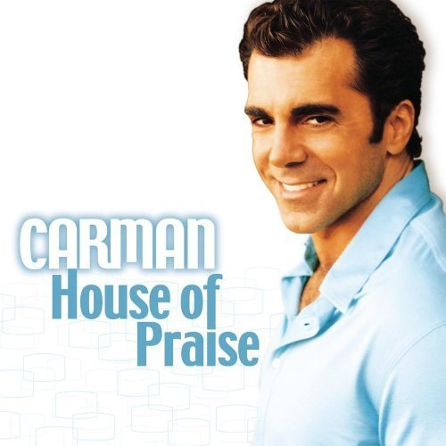 Carman - House Of Praise (2002) [FLAC] Download