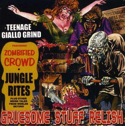 Gruesome Stuff Relish - Teenage Giallo Grind (2002) [FLAC] Download