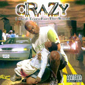 Crazy - I Shed Tears For The World (1998) [FLAC] Download