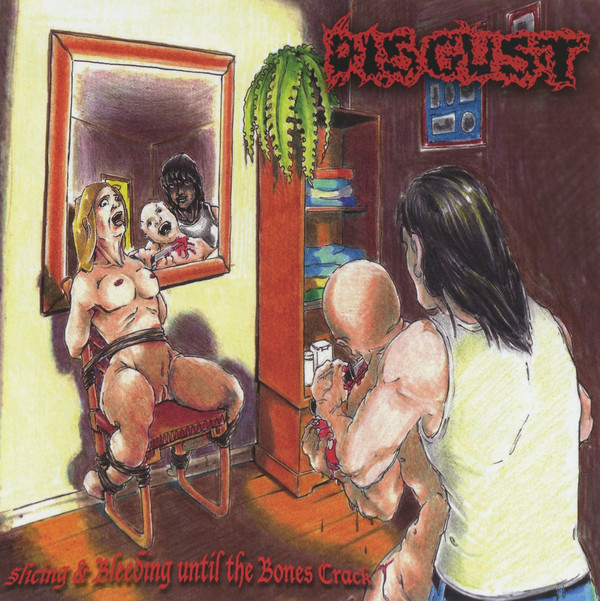 Disgust - Slicing & Bleeding Until the Bones Crack (2006) [FLAC] Download