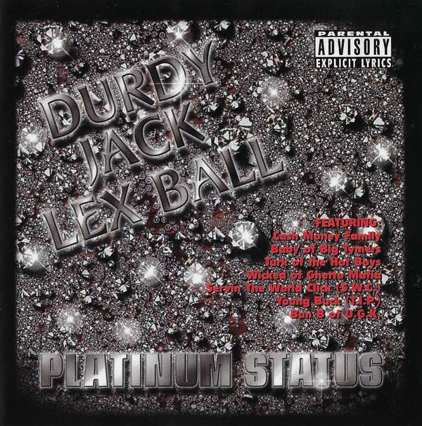 Durdy Jack Lex Ball - Platinum Status (1999) [FLAC] Download