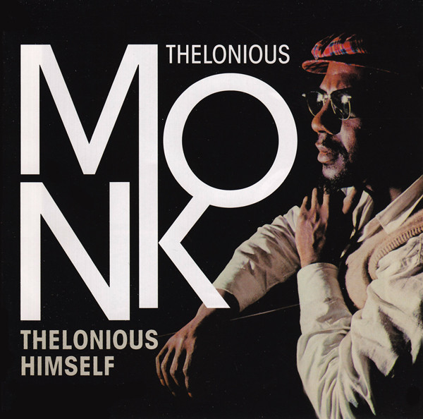 Thelonious Monk - Thelonious Himself / Portrait Of An Ermite (2010) [FLAC] Download