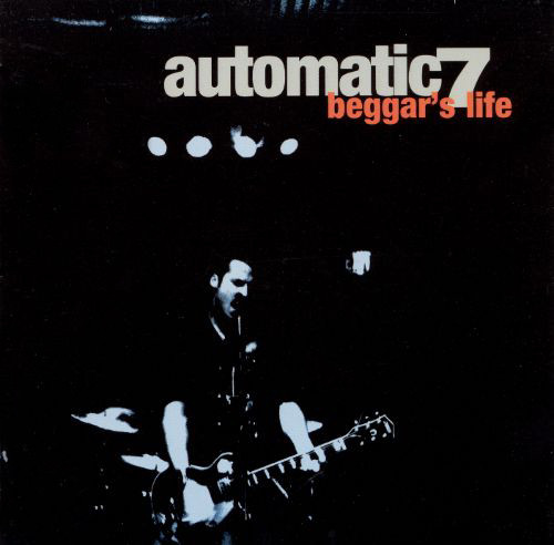 Automatic 7 – Beggar's Life (2000) [FLAC]