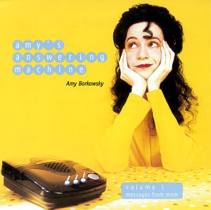 Amy Borkowsky – Amys Answering Machine Volume 1 Messages From Mom (2000) [FLAC]