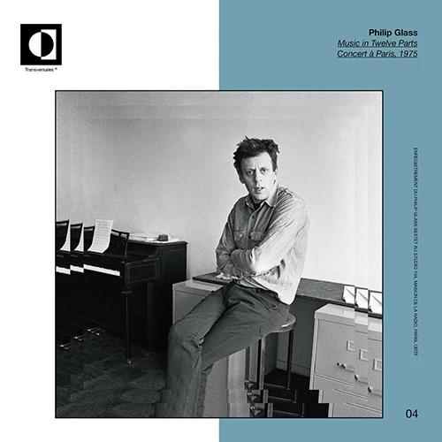 Philip Glass – Music In Twelve Parts, Concert à Paris, 1975 (2019) [FLAC]