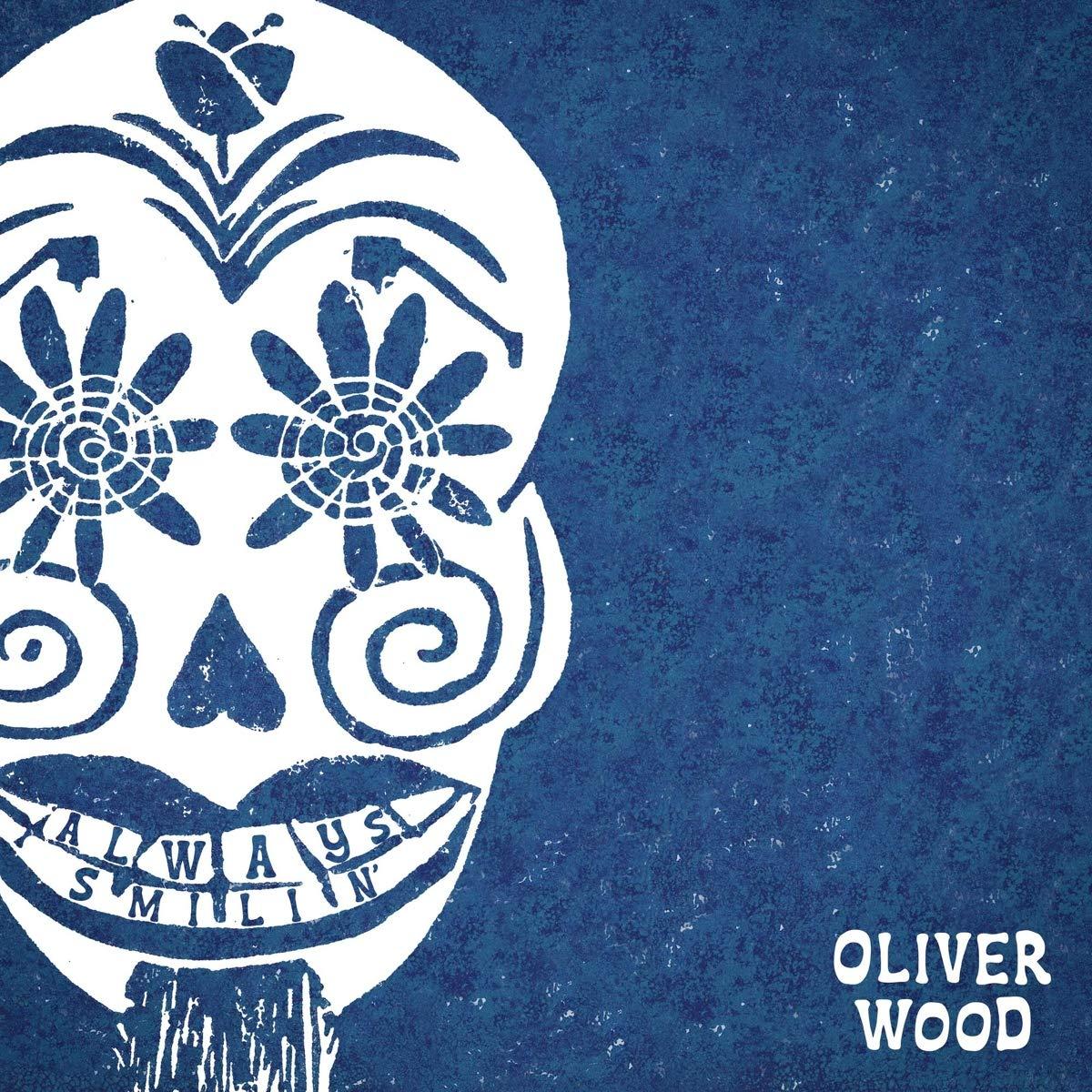 Oliver Wood – Always Smilin' (2021) [FLAC]