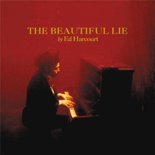 Ed Harcourt - The Beautiful Lie (2006) [FLAC] Download