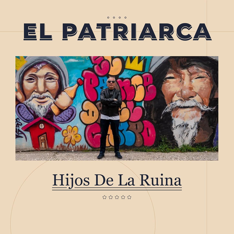 El Patriarca - Hijos De La Ruina (2021) [FLAC] Download