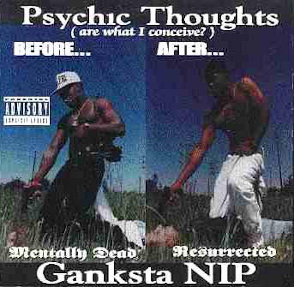 Ganksta NIP – Psychic Thoughts (1993) [FLAC]