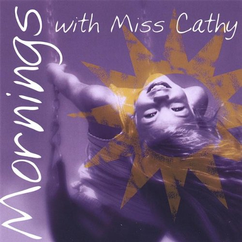 Miss Cathy - Mornings with Miss Cathy (2005) [FLAC] Download