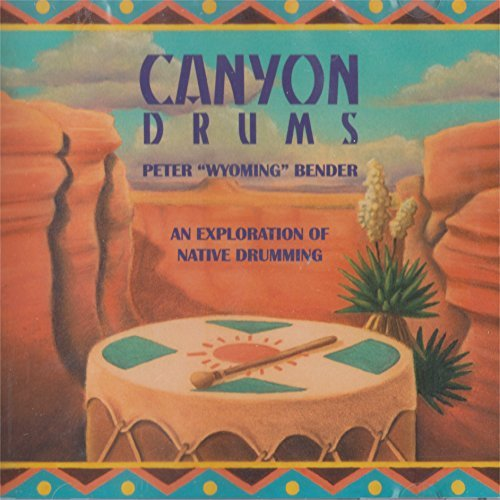 Peter Wyoming Bender – Canyon Drums An Exploration Of Native Drumming (1998) [FLAC]
