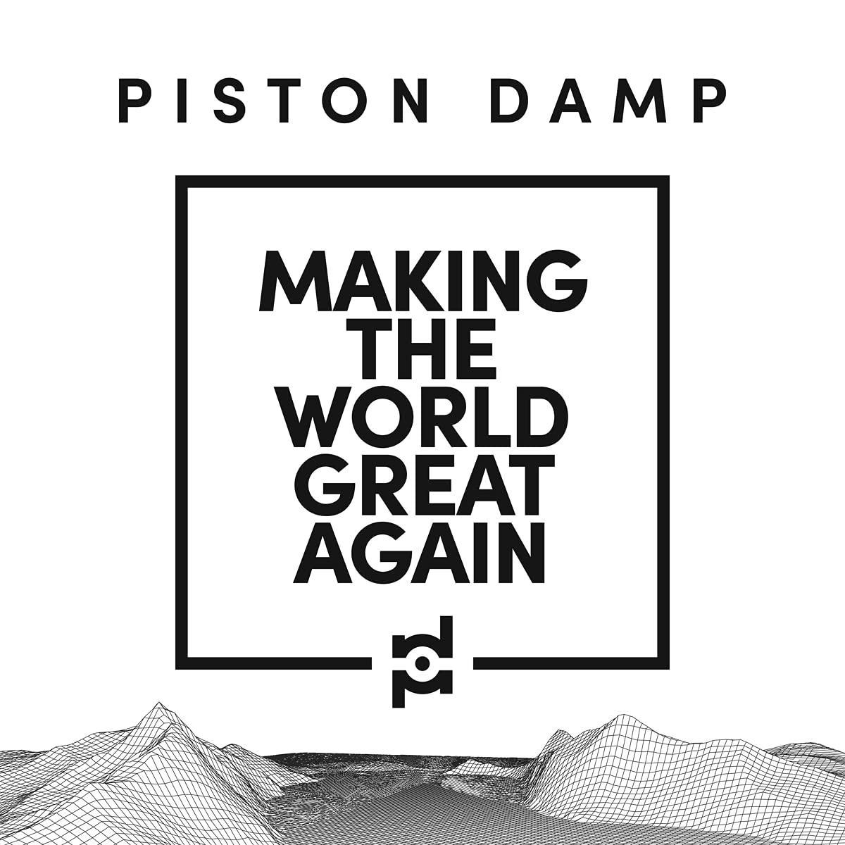 Piston Damp – Making The World Great Again (2021) [FLAC]