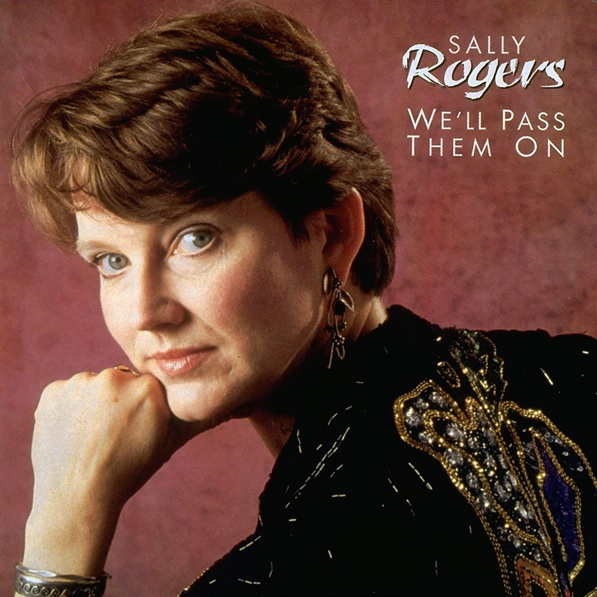 Sally Rogers - Well Pass Them On (1995) [FLAC] Download