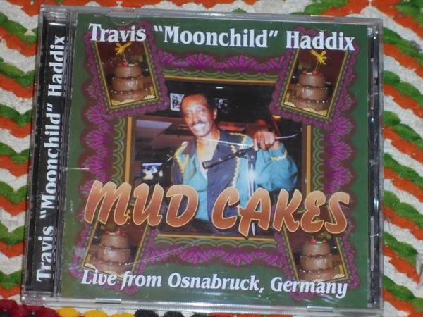 Travis Moonchild Haddix - Mud Cakes Live From Osnabruck Germany (2005) [FLAC] Download