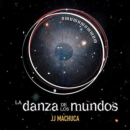 JJ Machuca - La Danza De Los Mundos (2021) [FLAC] Download