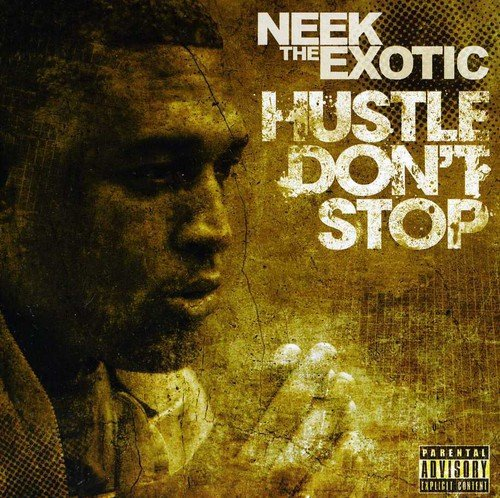 Neek The Exotic - Hustle Dont Stop (2021) [FLAC] Download