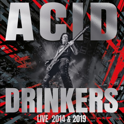 Acid Drinkers - Live 2014 & 2019 (2021) [FLAC] Download