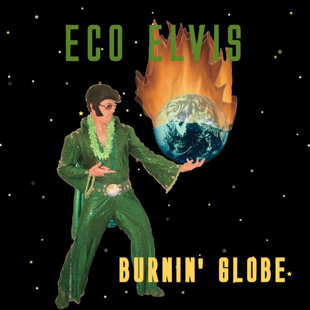 Eco Elvis - Burnin Globe (2006) [FLAC] Download