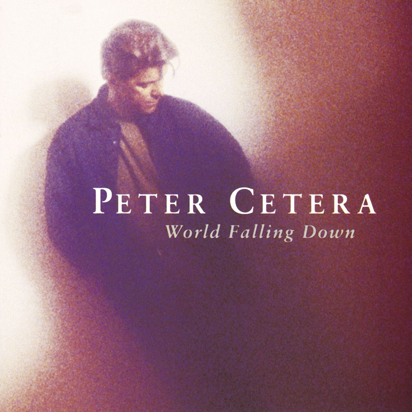 Peter Cetera - World Falling Down (1992) [FLAC] Download
