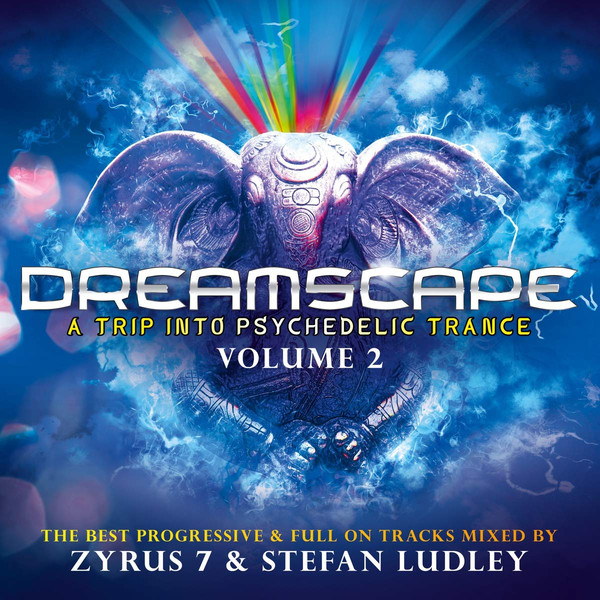 VA - Dreamscape - A Trip Into Psychedelic Trance - Volume 2 - The Best Progressive & Full On Tracks Mixed By Zyrus 7 & Stefan Ludley (2019) [FLAC] Download