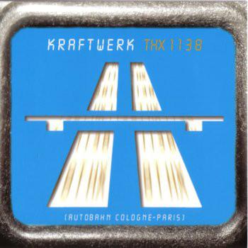 Kraftwerk - THX 1138 (Autobahn Cologne-Paris) (2003) [FLAC] Download