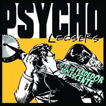 Psycho Loosers - Yo Fui Un Perdedor Adolescente (2005) [FLAC] Download